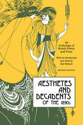 Aesthetes and Decadents of the 1890s by Karl Beckson