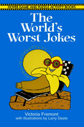 The World's Worst Jokes by Victoria Fremont