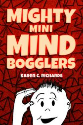 Mighty Mini Mind Bogglers by Karen C. Richards
