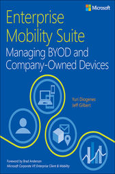 Enterprise Mobility Suite Managing BYOD and Company-Owned Devices by Yuri Diogenes