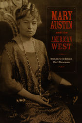 Mary Austin and the American West by Susan Goodman