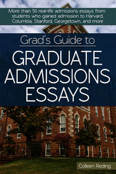 Grad's Guide to Graduate Admissions Essays by Colleen Reding