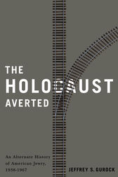 The Holocaust Averted by Jeffrey S. Gurock