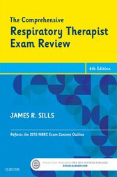 The Comprehensive Respiratory Therapist Exam Review - E-Book by James R. Sills