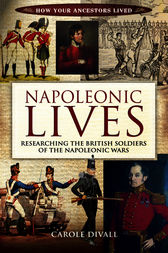 Napoleonic Lives by Carole Divall