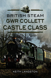 GWR Collett Castle Class by Keith Langston