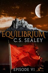 Equilibrium: Episode 6 by CS Sealey