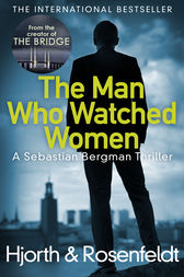The Man Who Watched Women by Michael Hjorth
