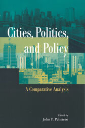 Cities, Politics, and Policy by John P. Pelissero