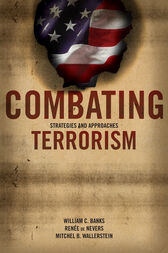 Combating Terrorism by William C. Banks