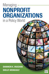 Managing Nonprofit Organizations in a Policy World by Shannon K. Vaughan
