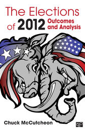 The Elections of 2012 by Chuck McCutcheon