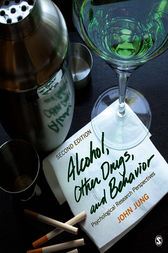 Alcohol, Other Drugs, and Behavior by John R. Jung