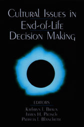 Cultural Issues in End-of-Life Decision Making by Kathryn L. Braun