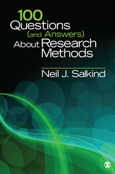 100 Questions (and Answers) About Research Methods by Neil J. Salkind