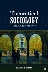 Theoretical Sociology by Jonathan H. Turner