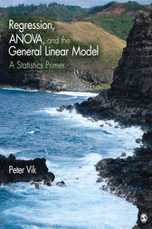 Regression, ANOVA, and the General Linear Model: A Statistics Primer