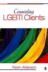 Counseling LGBTI Clients by Kevin G. Alderson