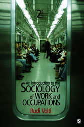An Introduction to the Sociology of Work and Occupations by Rudi Volti