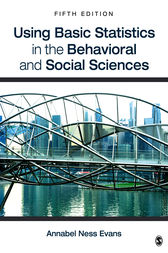 Using Basic Statistics in the Behavioral and Social Sciences by Annabel Ness Evans