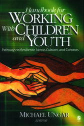 Handbook for Working with Children and Youth by Michael Ungar