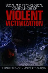 Social and Psychological Consequences of Violent Victimization by R. Barry Ruback