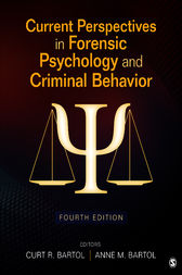 Current Perspectives in Forensic Psychology and Criminal Behavior by Curtis R. Bartol
