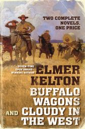 Buffalo Wagons and Cloudy in the West by Elmer Kelton