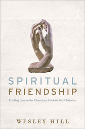Spiritual Friendship by Wesley Hill
