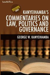 Kanyeihambas Commentaries on Law, Politics and Governance by W. Kanyeihamba