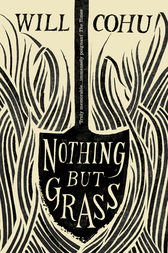 Nothing But Grass by Will Cohu