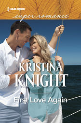 First Love Again by Kristina Knight