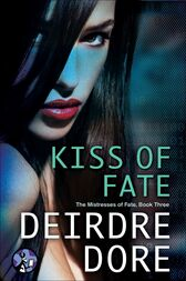 Kiss of Fate by Deirdre Dore