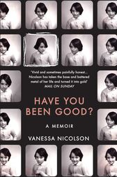 Have You Been Good? by Vanessa Nicolson