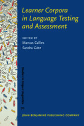 Learner Corpora in Language Testing and Assessment by Marcus Callies