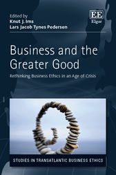 Business and the Greater Good by K. J. Ims