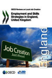 OECD Reviews on Local Job Creation Employment and Skills Strategies in England, United Kingdom by OECD Publishing