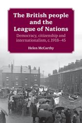 The British People and the League of Nations by Helen McCarthy