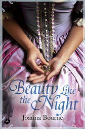 Beauty Like the Night: Spymaster 6 (A series of sweeping, passionate historical romance) by Joanna Bourne