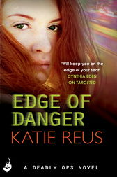 Edge Of Danger: Deadly Ops 4 (A series of thrilling, edge-of-your-seat suspense) by Katie Reus