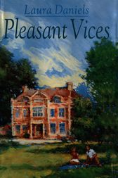 Pleasant Vices by Laura Daniels