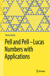 Pell and Pell–Lucas Numbers with Applications by Thomas Koshy
