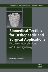 Biomedical Textiles for Orthopaedic and Surgical Applications by Todd Blair