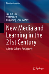 New Media and Learning in the 21st Century by Tzu-Bin Lin