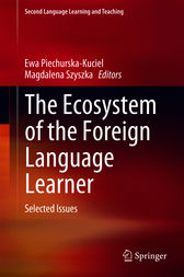 The Ecosystem of the Foreign Language Learner by Ewa Piechurska-Kuciel