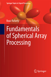Fundamentals of Spherical Array Processing by Boaz Rafaely