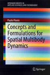 Concepts and Formulations for Spatial Multibody Dynamics by Paulo Flores