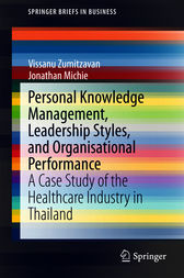 Personal Knowledge Management, Leadership Styles, and Organisational Performance: A Case Study of the Healthcare Industry in Thailand
