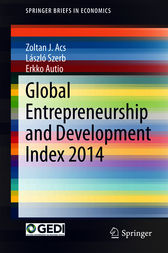 Global Entrepreneurship and Development Index 2014 by Zoltan J. Acs