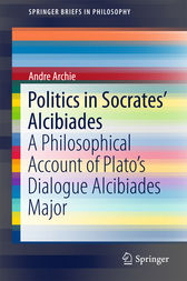 Politics in Socrates' Alcibiades by Andre Archie
